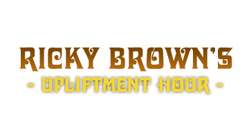 Ricky Brown's Upliftment Hour